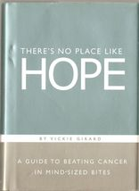 THERE'S NO PLACE LIKE HOPE BY VICKIE GIRARD(2004, H.C.) - $22.11