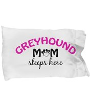 Greyhound Mom and Dad Pillow Cases (Mom) - $9.75
