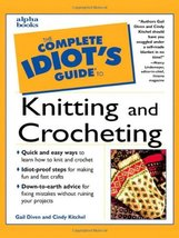 The Complete Idiot's Guide to Knitting and Crocheting [Paperback] Gail Diven and image 2