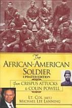 The African-American Soldier: From Crispus Attucks to Colin Powell 08065... - $18.40
