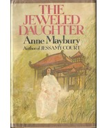 The Jeweled Daughter by Anne Maybury (1976, Hardcover) - $54.09