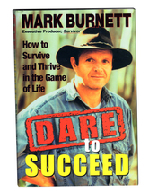Dare to Succeed (Hardcover) by Mark Burnett Executive Produce of Survivor - $5.40
