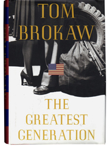 Tom Brokaw: The Greatest Generation (Hardcover) Lives of duty, honor and... - $7.20