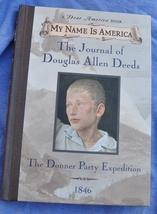 Journal of Douglas Allen Deeds Donner Party Expedition, 1846 - Dear Amer... - $6.00
