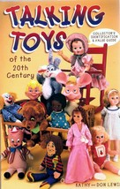 TALKING TOYS OF THE 20TH CENTURY COLLECTOR'S ID & VALUE GUIDE BOOK - $21.78