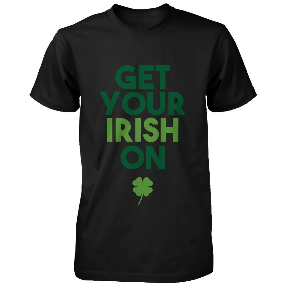 Primary image for Get Your Irish On Clovers St Patricks Day Shirt Saint Patrick's Day Men's Tees