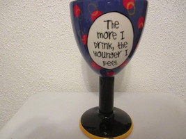 The More I Drink the Better I Feel Ceramic Wine Goblet - $12.99