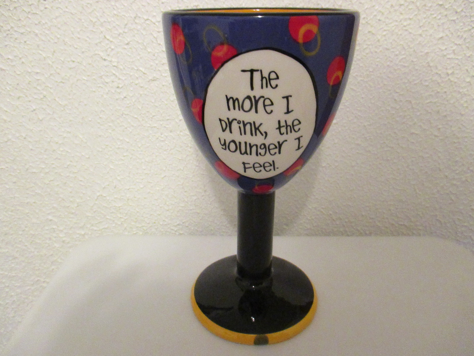 The More I Drink the Better I Feel Ceramic Wine Goblet
