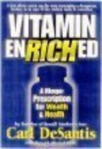 Vitamin EnRICHed by Carl DeSantis, Donald Michael Pl... - $22.11