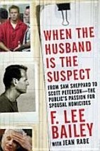 When the Husband Is the Suspect F. Lee Bailey Jean Rabe - $19.46