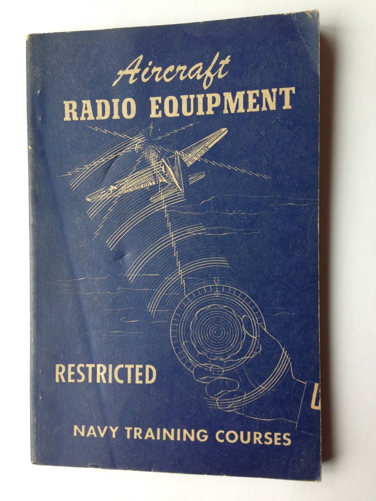 AIRCRAFT RADIO EQUIPMENT 1944 Ed. US NAVY Training Course Book WORLD WAR II