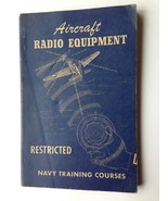 AIRCRAFT RADIO EQUIPMENT 1944 Ed. US NAVY Training Course Book WORLD WAR II - $39.59
