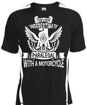 Never Underestimate A Paralegal With A Motorcycle T Shirt, Job T Shirt - $16.99+