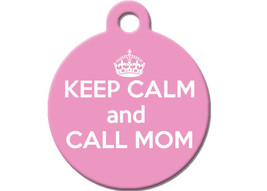 Funny Custom Pet ID Tag - Keep Calm and Call Mom- on the front, your contact inf - $14.95