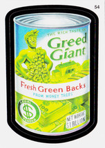2011 WACKY PACKAGES ANS8 CARD **GREED GIANT** #54 ONLY 99 CENTS!!  WOW!! - $0.99