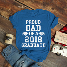Proud Dad Of A 2018 Graduate Graduation T-Shirt Birthday Funny Ideas Gif... - $15.99+