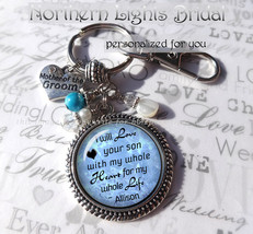 Mother of the Groom Gift I will love your son Personalized Pendant Key C... - $22.99