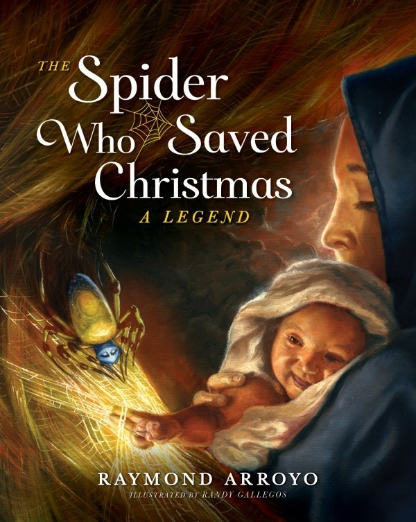 Primary image for THE SPIDER WHO SAVED CHRISTMAS - Hardcover Written by Raymond Arroyo