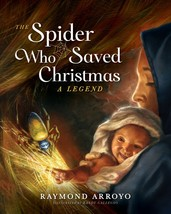 THE SPIDER WHO SAVED CHRISTMAS - Hardcover Written by Raymond Arroyo