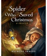 THE SPIDER WHO SAVED CHRISTMAS - Hardcover Written by Raymond Arroyo - $24.95