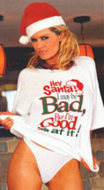 Christmas T-Shirt Gift Hey Santa, I've Been Bad But I'm Good at it! one ... - $19.95
