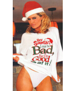 Christmas T-Shirt Gift Hey Santa, I've Been Bad But I'm Good at it! O/S XL - $19.95