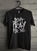 Dont Pray For Me Men's T-Shirt - Custom (2267) - $19.12+