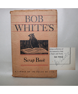 Bob White's Scrap Book A Finger on the Pulse of Life Signed 1932 Softcover - $8.50
