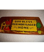 God Bless Our Mortgaged Home Wooden Wall Hanging - $20.00