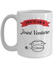 Let's Do A Joint Venture - Novelty 15oz White Ceramic Cannabis Mug - Per... - $16.82
