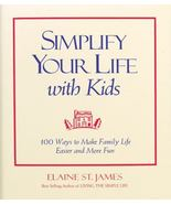 Simplify Your Life With Kids: 100 Ways to Make Family Life Easier Free S... - $7.25