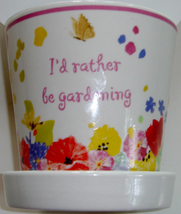 "Small Ceramic Planter ~ ""I'd rather be gardening"" - $6.00"