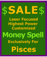 5x100 Sale Money Spell Billionaire Customized Magick for Pisces Betweena... - $129.50