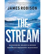 The Stream: Refreshing Hearts and Minds, Renewing Freedom's Blessings Ro... - $3.44