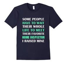 Home Inspector I Raised Mine Mom Dad Parent T-Shirt Men - $19.95+