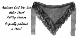 1862 Antebellum Civil War Shawl Cape Knitting Pattern Knit Under-shawl R... - $5.99
