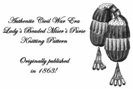 1863 Civil War Victorian Purse Pattern Knitted DIY Civil War Beaded Knit Miser - $5.99