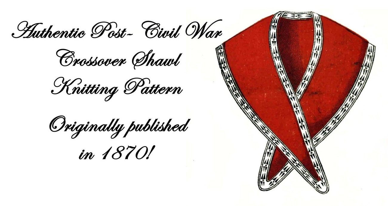 1870 Victorian Shawl Pattern Crossover Wrap DIY Historical Village Reenactment