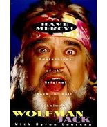 Have Mercy! Wolf Man Jack's Confessions of the Original Rock n Roll - $10.95