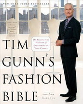 Tim Gunn's Fashion Bible: The Fascinating History of Everything in Your ... - $13.46