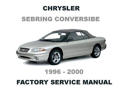 1996 2000 chrysler sebring convertible factory service 1996 chrysler sebring service manual 1996 chrysler sebring convertible owners manual