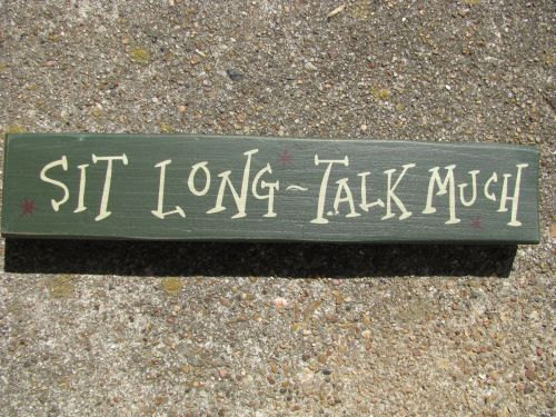 Primary image for Primitive Country T9004Sl Sit Long Talk Much Shelf Sitter Wood Block Sign