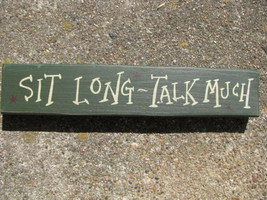 Primitive Country T9004Sl Sit Long Talk Much Shelf Sitter Wood Block Sign - $5.50