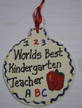 Teacher Gifts  5048 Worlds Best Kindergarten Teacher Ornament Ball - $1.95