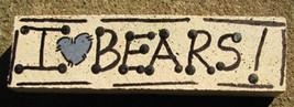 I Love Bears Wooden Block - $1.50