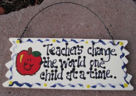 Teacher Gift  15018 Wood Sign Teachers Change...Time  - $1.95