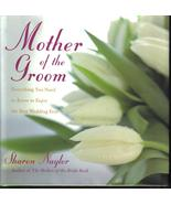 Mother Of The Groom: Everything you Need by Sharon Naylor - $13.99