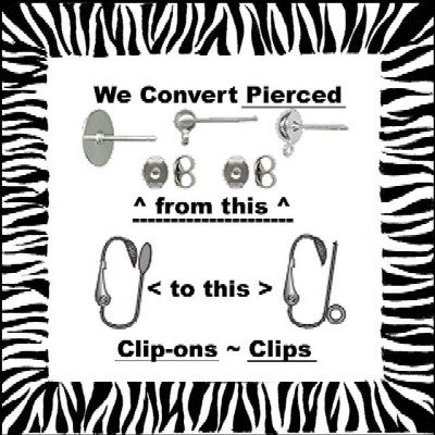 CLIP-ON EARRINGS-Conversion We Permanently Convert Pierced-to-Clips & Vice-Versa