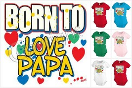 BORN TO LOVE PAPA Infant Baby one-piece Snapsuit Girl Boy Funny KP106 - $12.99