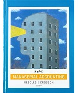 Managerial Accounting Needles, Belverd E. and Crosson, Susan V. - $13.84